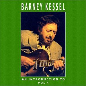 Image for 'An Introduction To Barney Kessel Vol 1'