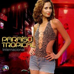 Image for 'Paraíso Tropical - Internacional'