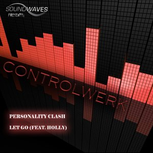 Zdjęcia dla 'Controlwerk - Personality Clash / Let Go (feat. Holly Prothman) @ Soundwaves Records'