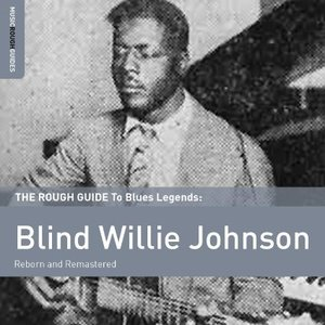 Image for 'The Rough Guide To Blues Legends: Blind Willie Johnson'