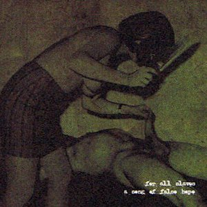 Image for 'For All Slaves... A Song of False Hope'
