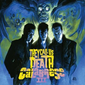 Image for 'They Call Us Death: Calabrese III'