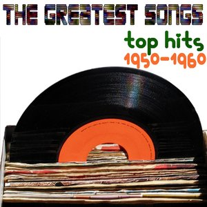 Image for 'The Greatest Songs (1950 & 1960's Top Hits)'