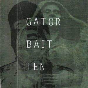 Image for 'Gator Bait Ten'