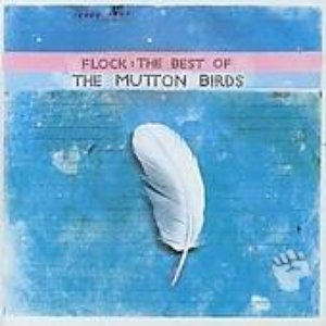 Immagine per 'Flock: The Best Of The Mutton Birds'