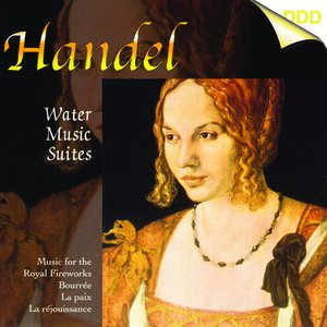 Image for 'Handel: Water Music Suites - Music for the Royal Fire Works'