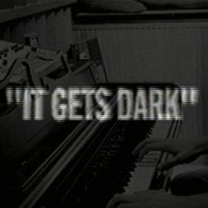 Bild für 'It Gets Dark'