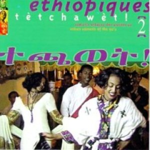 Imagen de 'Ethiopiques 2: Tetchawet! Urban Azmaris of the 90's'