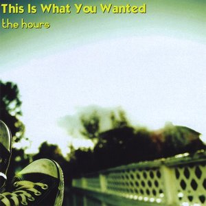 Image for 'This Is What You Wanted'