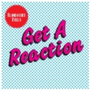 Image for 'Get a reaction'