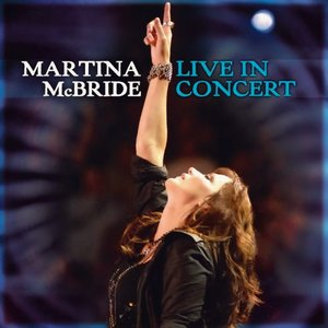 Image for 'Martina McBride: Live In Concert'