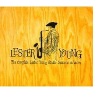 Image for 'The Complete Lester Young Studio Sessions on Verve (disc 3)'