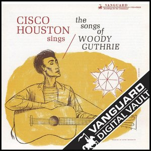 Image for 'Cisco Houston Sings The Songs Of Woody Guthrie'