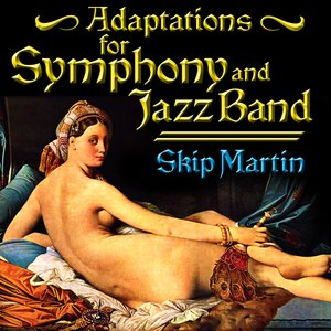 Image for 'Adaptations For Symphony & Jazz Band'