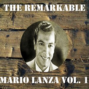 Image for 'The Remarkable Mario Lanza Vol 01'