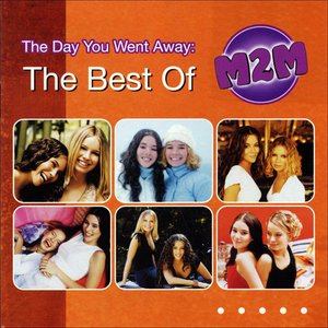 Image for 'The Day You Went Away: The Best of M2M'