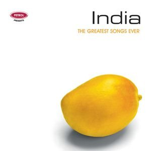 Image for 'Petrol Presents The Greatest Songs Ever: India'