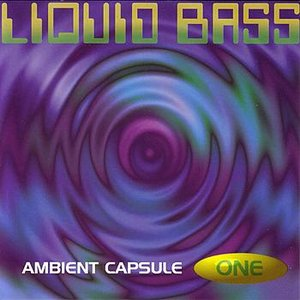Image for 'Liquid Bass - Ambient Capsule One'