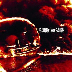 Immagine per 'Burn River Burn'