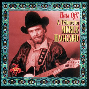 Image for 'Hats Off! A Tribute To Merle Haggard'