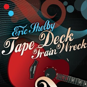 Image for 'Tape Deck Train Wreck'