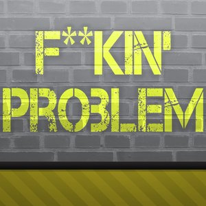 Imagen de 'F**kin' Problem - A Tribute to ASAP Rocky and Drake and 2 Chainz and Kendrick Lamar'