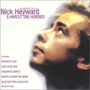 Image for 'The Greatest Hits Of Nick Heyward & Haircut One Hundred'