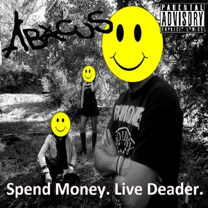 Image for 'Spend Money. Live Deader.'