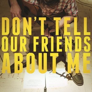 Image pour 'Don't Tell Our Friends About Me'