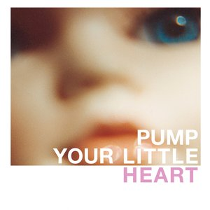 Image for 'Pump Your Little Heart'