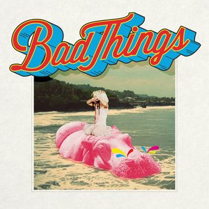Image pour 'Bad Things'