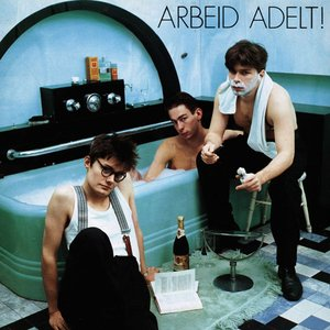 Image for 'Arbeid Adelt!'