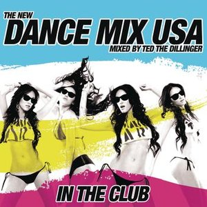 Imagem de 'Dance Mix USA - In The Club (Mixed By Ted The Dillenger) [Continuous DJ Mix]'