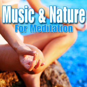 Image for 'Music and Nature for Meditation'