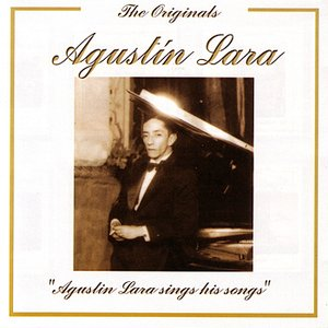 Imagen de 'The Originals - Agustin Lara Sings His Songs'