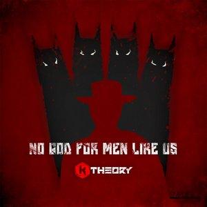 Image for 'No God For Men Like Us'