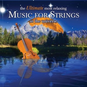 Image for 'The Ultimate Most Relaxing Music for Strings In The Universe'