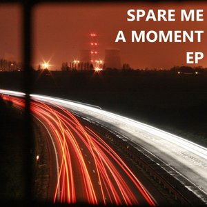 Image for 'Spare Me a Moment EP'