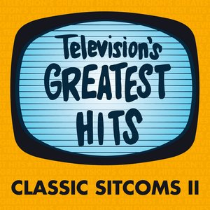 Image for 'Television's Greatest Hits - Classic Sitcoms II'