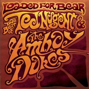 Image for 'Loaded for Bear: The Best of Ted Nugent and the Amboy Dukes'
