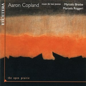 Image for 'Aaron Copland, The Open Prairie, Music for two piano'
