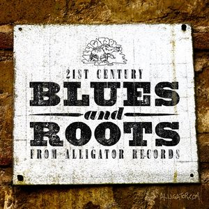 Image for '21st Century Blues & Roots from Alligator Records'