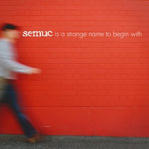 Image for 'SEMUC is a strange name to begin with'