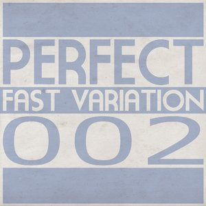 Image for 'PERFECT FAST VARIATION: compilation VOL.002'