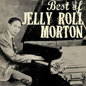 Image for 'The Best of Jelly Roll Morton'
