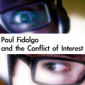 Bild för 'Paul Fidalgo and the Conflict of Interest'