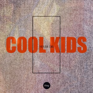 Image for '#ing - Cool Kids Never Die'