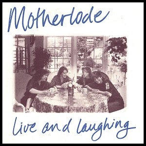Image for 'Motherlode: Live and Laughing'
