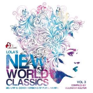 Imagem de 'Lola's New World Classics, Vol. 3 (Beautiful Cover Versions of Pupular Hits, Compiled by Gülbahar Kültür)'