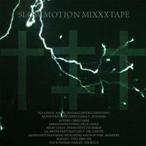 Bild für 'SLOW MOTION MIXXXTAPE'